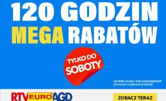 120 godzin mega rabatów w RTV EURO AGD!