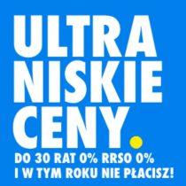 Ultra niskie ceny w RTV EURO AGD – do 30 rat 0% i RRSO 0%