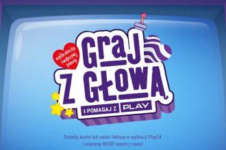 Graj z głową i wspieraj WOŚP z Play