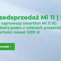 Przedsprzedaż Xiaomi Mi 11 w Plusie i Plushu